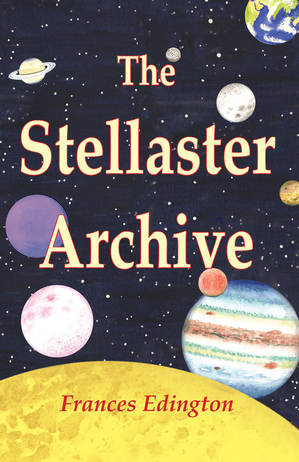 The Stellaster Archive Trilogy
