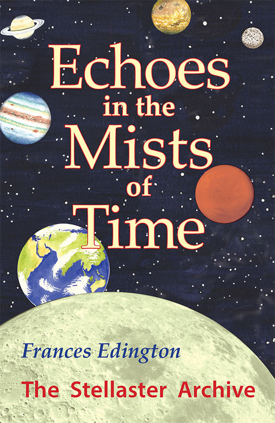 Echoes in the Mists of Time, Volume 3 of the Stellaster Archive