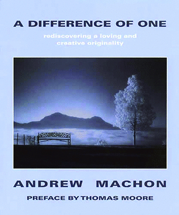 A Difference of One: Rediscovering a Loving and Creative Originality