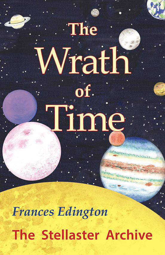 The Wrath of Time, Volume 1 in the Stellaster Archive