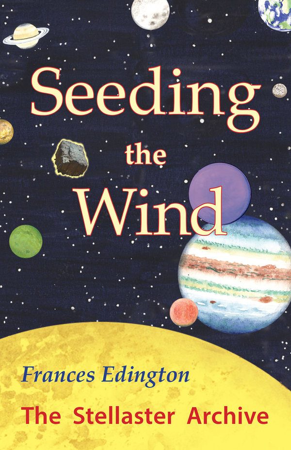 Seeding the Wind, Volume 2 in the Stellaster Archive