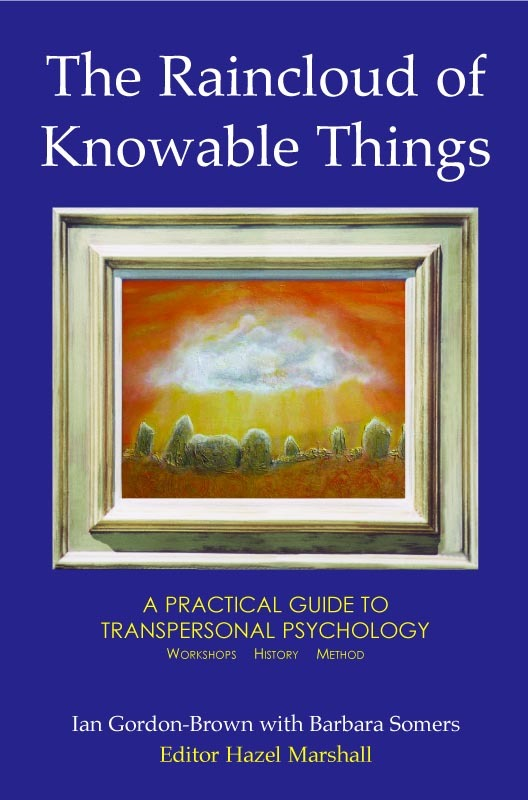 Raincloud of Knowable Things: A Practical Guide to Transpersonal Psychology